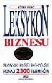 Penc Józef - Leksykon biznesu Słownik angielsko-polski