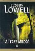 Lowell Elizabeth - A teraz miłość