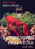 Rojek Tadeusz - Jak to się je Savoir-vivre przy stole