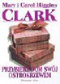 Clark Higgins Mary i Carol - Przybierz dom swój ostrokrzewem