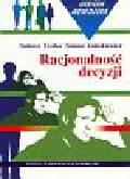 Tyszka Tadeusz, Zaleśliewicz Tomasz - Racjonalność decyzji