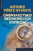 Perez-Reverte Arturo - Cmentarzysko bezimiennych statków
