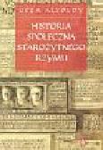 Alfoldy Geza - Historia społeczna Starożytnego Rzymu