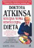 Atkins Robert C. - Doktora Atkinsa koleja nowa rewolucyjna dieta