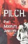 Pilch Jerzy - Pod mocnym aniołem