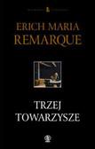 Remarque Erich Maria - Trzej towarzysze