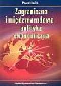 Bożyk Paweł - Zagraniczna i międzynarodowa polityka ekonomiczna