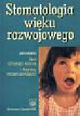 Szpringer-Nodzak Maria, Wochna-Sobańska Magdalena (red.) - Stomatologia wieku rozwojowego