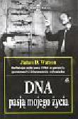 Watson James D. - DNA pasją mojego życia