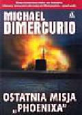 Dimercurio Michael - Ostatnia misja Phoenixa