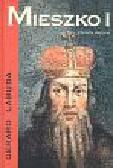 Labuda Gerard - Mieszko I