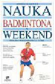 Szalewicz Andrzej - Nauka badmintona w weekend