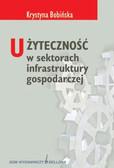 Krystyna Bobińska - UŻYTECZNOŚĆ W SEKTORACH INFRASTRUKTURY GOSPODARCZEJ