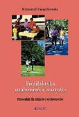 Zajączkowski Krzysztof - Profilaktyka uzależnień a wartości