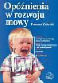 Zaleski Tomasz - Opóźnienia w rozwoju mowy