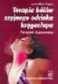 Mars-Pujszo Janina - Terapia bólów szyjnego odcinka kręgosłupa. Poradnik ilustrowany