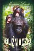 Łukasik Magdalena - Bliźniaczki - Rok z życia szympansiej rodziny