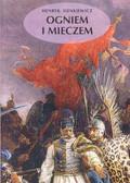 Sienkiewicz Henryk - Ogniem i mieczem