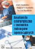 Skandalakis John E., Panajiotis N., Lee John - Anatomia chirurgiczna i technika zabiegów operacyjnych