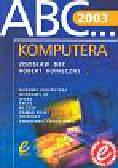 Dec Zdzisław, Konieczny Robert - ABC komputera 2003