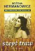 Hermanowicz Bożena - Szept traw