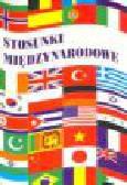 Malendowski Włodzimierz i inni (pod redakcją) - Stosunki międzynarodowe