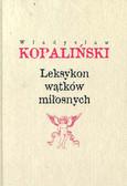 Kopaliński Władysław - Leksykon wątków miłosnych