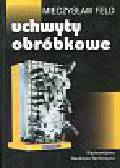 Feld Mieczysław - Uchwyty obróbkowe