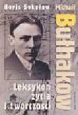 Sokołow Boris - Leksykon życia Michał Bułhakow
