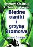 Charpak Georges - Błędne ogniki i grzyby atomowe
