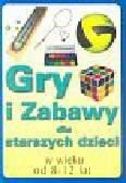Donelly Ann - Gry i zabawy dla starszych dzieci w wieku 8 - 12 lat