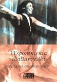 Grodzieńska Stefania - Wspomnienia chałturzystki
