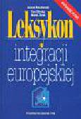 Ruszkowski Janusz, Górnicz Ewa, Żurek Marek - Leksykon integracji europejskiej