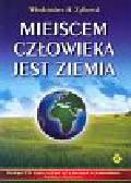 Zylbertal Włodzimierz H. - Miejscem człowieka jest Ziemia
