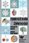 Gruda Zbigniew, Postolski Jacek - Zamrażanie żywności