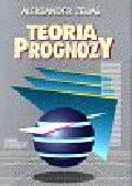 Zeliaś Aleksander - Teoria prognozy