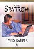 Sparrow Annie - Tylko kariera