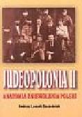 Szcześniak Andrzej Leszek - Judeopolonia II Anatomia zniewolenia Polski