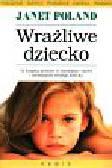 Poland Janet - Wrażliwe dziecko
