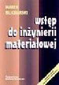Blicharski Marek - Wstęp do inżynierii materiałowej