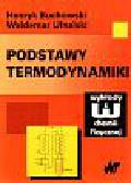 Buchowski Henryk i inni - Podstawy termodynamiki