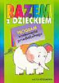 Bojakowska Alina, Fiedorowicz Agnieszka, Kozłowska Elżbieta, Krawcewicz Monika - Razem z dzieckiem Program wychowania przedszkolnego