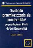 Mitrus Leszek - Swoboda przemieszczania się pracowników po przystąpieniu Polski do Unii Europejskiej