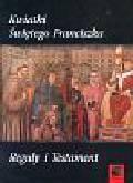 Kwiatki świętego Franciszka Reguły i testament
