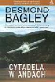 Bagley Desmond - Cytadela w Andach