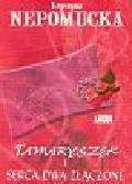 Nepomucka Krystyna - Tamaryszek i serca dwa złączone