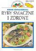 Szymanderska Hanna - Ryby smaczne i zdrowe