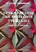 Przecławski Krzysztof - Etyka i religie na przełomie tysiącleci