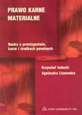 Indecki Krzysztof, Liszewska Agnieszka - Prawo karne materialne