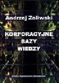 Zaliwski Andrzej - Korporacyjne bazy wiedzy